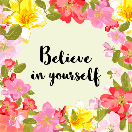 believe in yourself: Believe in yourself - motivational quote, typography art. Black phrase isolated on floral background.