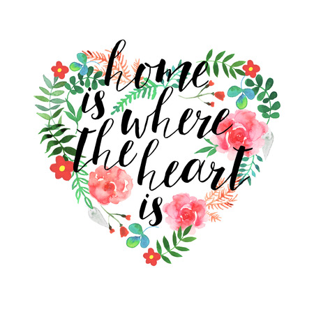 Home is the where heart is - hand drawn vector text on floral background with isolated flowers.