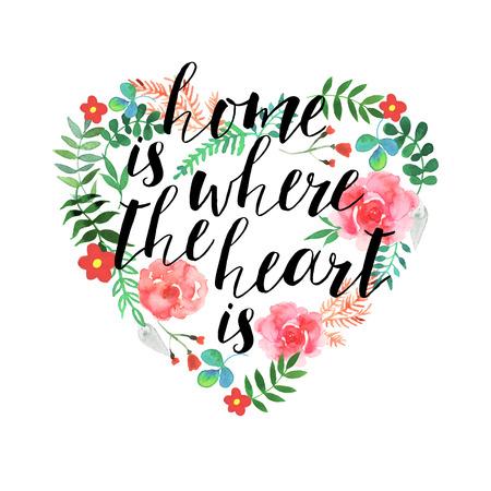 Thuis is het, waar het hart is - de hand getekende vector tekst op bloem achtergrond met geïsoleerde bloemen.