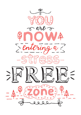 You are now entering a stress free zone. Black and red hand draw Illustration