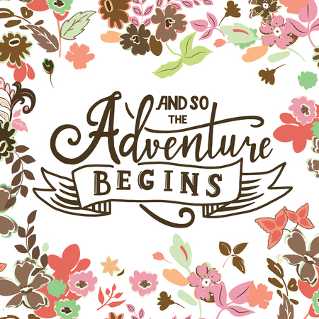 And so the adventure begins. Hand drawn vector phrase on white background.