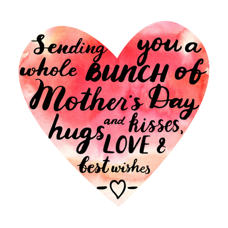 Sending you a whole bunch of Mothers day hugs and kisses, best wishes. Vector isolated white hand drawn text calligraphic in watercolor heart. Design for card, print, poster.