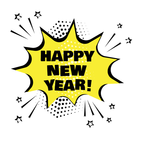 Yellow comic bubble with HAPPY NEW YEAR word. Comic sound effects in pop art style. Vector illustration. Illustration