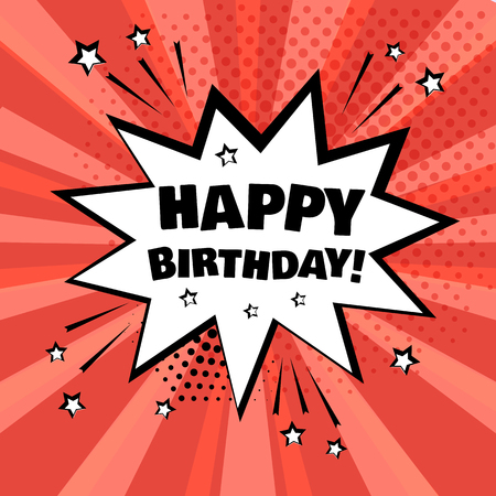 White comic bubble with HAPPY BIRTHDAY word on red background. Comic sound effects in pop art style. Vector illustration
