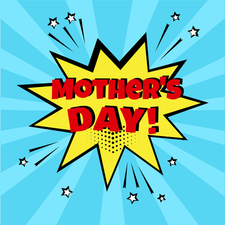 Bulle comique jaune avec le mot de la fête des mères sur fond bleu. Effets sonores comiques dans un style pop art. Illustration vectorielle.