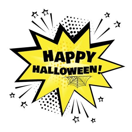Yellow comic bubble with HAPPY HALLOWEEN word and cobweb. Comic sound effects in pop art style. Vector illustration.
