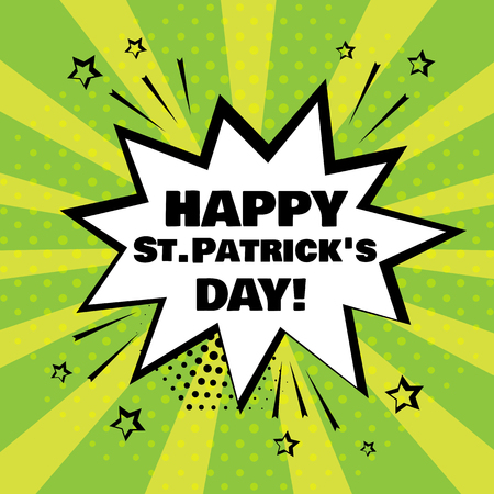 White comic bubble with Happy St. Patricks Day word on green background. Comic sound effects in pop art style. Vector illustration