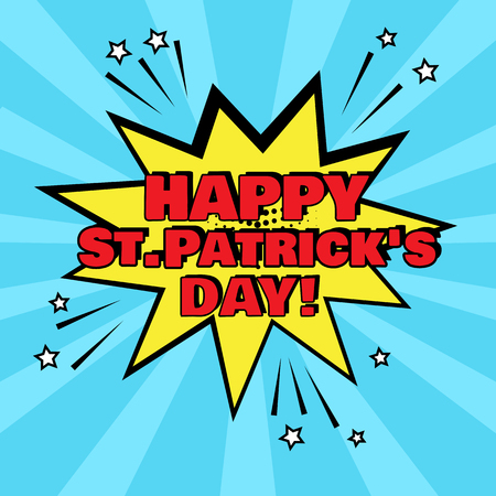 Yellow comic bubble with Happy St. Patricks Day word on blue background. Comic sound effects in pop art style. Vector illustration