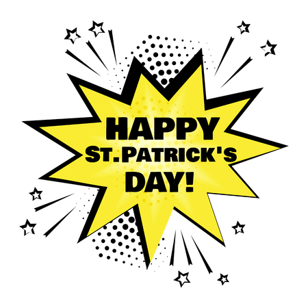 Yellow comic bubble with Happy St. Patricks Day word. Comic sound effects in pop art style. Vector illustration 向量圖像