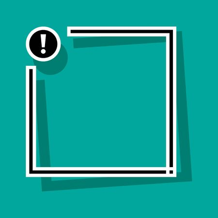 Text box with exclamation mark button. Black and white frame for your text with shadow on turquoise background. Vector illustration