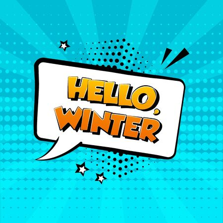 HELLO WINTER. White comic speech bubble on blue background. Comic sound effect, stars and halftone dots shadow in pop art style. Vector illustration