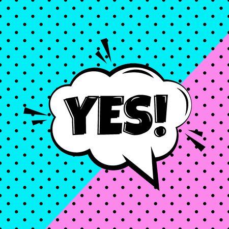 YES. Comic speech bubble on colored polka dot banner in pop art style. Vector illustration Иллюстрация
