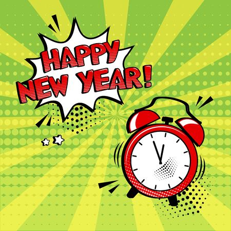 Happy New Year. Alarm clock with speech bubble on green background. Comic sound effect, stars and halftone dots shadow in pop art style. Vector illustration