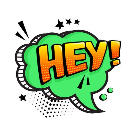 HEY. Green comic speech bubble isolated on white background. Comic sound effect, stars and halftone dots shadow in pop art style. Vector illustration Иллюстрация