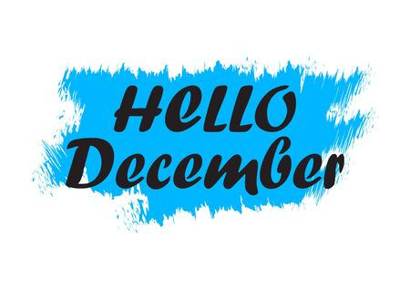 Hello December. Holiday banner, brush stroke. Quote for winter greeting. Speech phrase on blue background. Vector illustration
