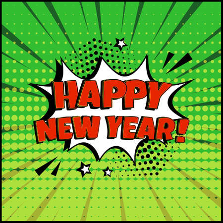 HAPPY NEW YEAR comic speech bubble on green background. Comic sound effect, stars and halftone dots shadow in pop art style. Vector illustration