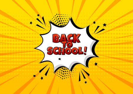 Back to school Comic bubble on yellow background. Comic sound effect, stars and halftone dots in pop art style. Vector illustration Vectores