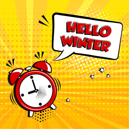 Hello, Winter. Alarm clock with comic speech bubble on yellow background. Comic sound effect, stars and halftone dots shadow in pop art style. Vector illustration