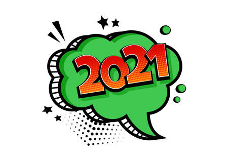 2021 New Year vector comic green speech bubble. Comic sound effect, stars and halftone dots shadow in pop art style. Holiday illustration