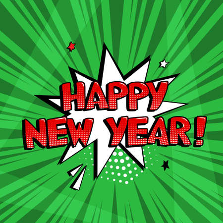 HAPPY NEW YEAR vector comic speech bubble on green background. Comic sound effect, stars and halftone dots shadow in pop art style. Holiday illustration Ilustracja