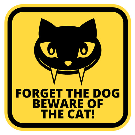 beware dog: Forget dog beware of the cat - joke sign sticker Illustration