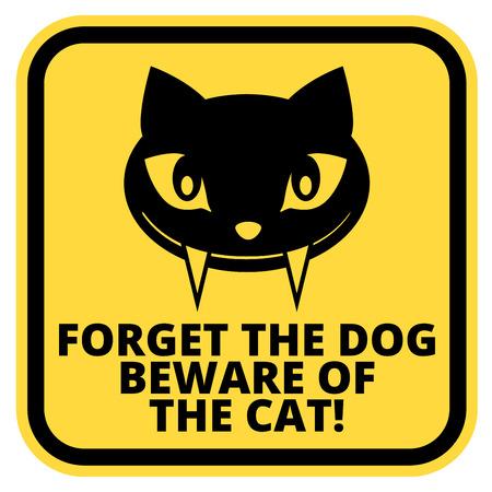 beware: Forget dog beware of the cat - joke sign sticker Illustration