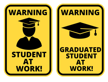 humorous: Student at work joke humorous Sign. Vector EPS 8 Set