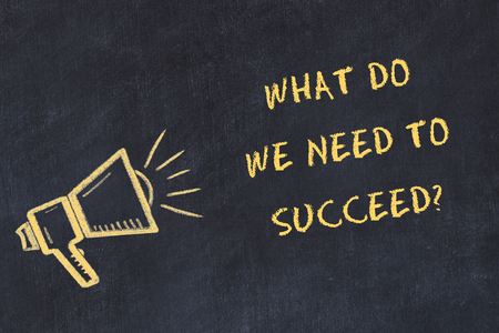 Chalk board sketch with handwritten text what do we need to succeed.
