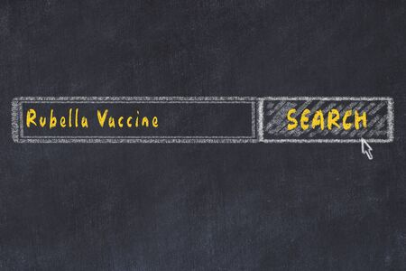 Medical concept. Chalk drawing of a search engine window looking for drug rubella vaccine.