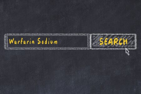 Medical concept. Chalk drawing of a search engine window looking for drug warfarin sodium.