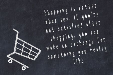 Chalk drawing of shopping cart and short quote about shopping on black board. Imagens