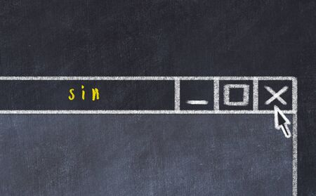 Concept of dealing with problem. Chalk drawing of closing program window with caption sin.
