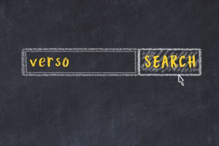 Concept of looking for verso. Chalk drawing of search engine and inscription on wooden chalkboard