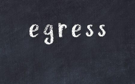 College chalkboard  with with handwritten inscription egress on it Foto de archivo