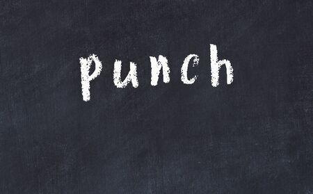 Chalk handwritten inscription punch on black desk