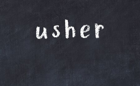 College chalkboard with with handwritten inscription usher on it