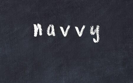 Chalk handwritten inscription navvy on black desk