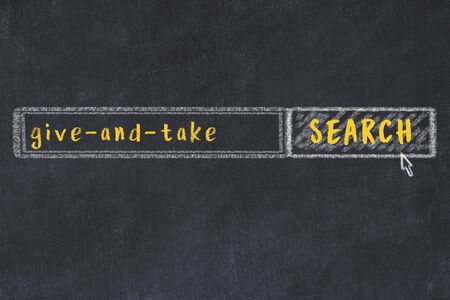 Concept of looking for give-and-take. Chalk drawing of search engine and inscription on wooden chalkboard