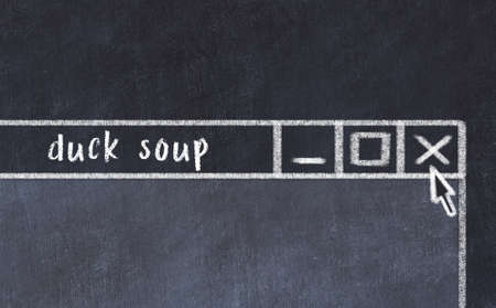 Chalk sketch of closing browser window with page header inscription duck soup