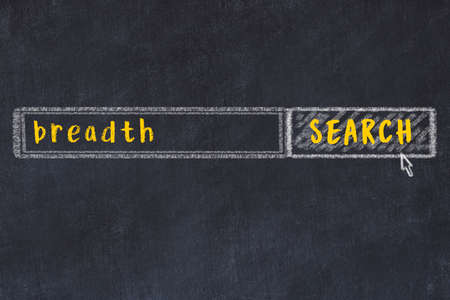 Concept of looking for breadth. Chalk drawing of search engine and inscription on wooden chalkboard