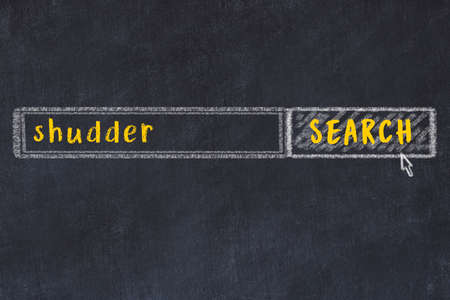 Concept of looking for shudder. Chalk drawing of search engine and inscription on wooden chalkboard
