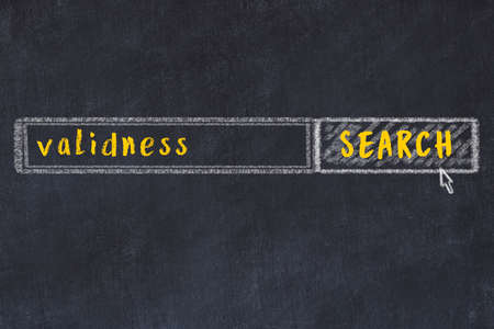 Concept of looking for validness. Chalk drawing of search engine and inscription on wooden chalkboard