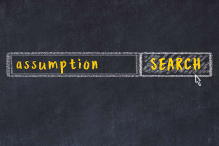 Concept of looking for assumption. Chalk drawing of search engine and inscription on wooden chalkboard