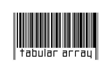 Barcode on white background with inscription tabular array below. Concept of trading and globalization