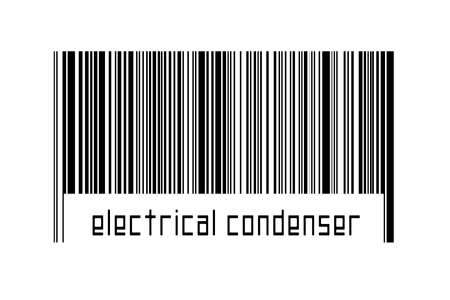 Barcode on white background with inscription electrical condenser below. Concept of trading and globalization