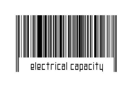 Barcode on white background with inscription electrical capacity below. Concept of trading and globalization