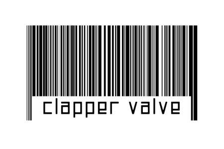Barcode on white background with inscription clapper valve below. Concept of trading and globalization
