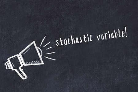 Chalk drawing of loudspeaker and handwritten inscription stochastic variable on black desk
