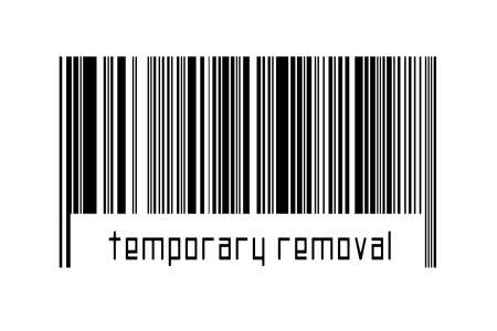 Digitalization concept. Barcode of black horizontal lines with inscription temporary removal below.