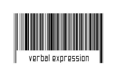 Barcode on white background with inscription verbal expression below. Concept of trading and globalization